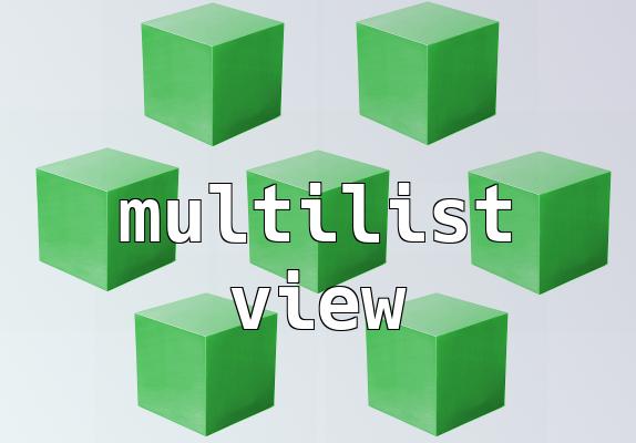 Multilist view