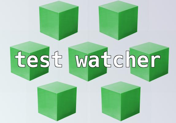 Testwatcher